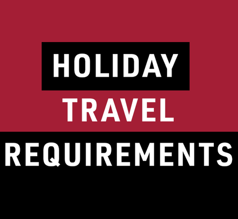 Holiday Travel Requirements